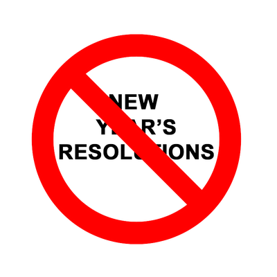 "No more New Year's ""resolutions"""